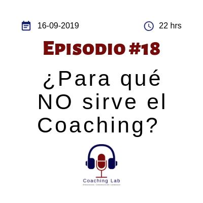 Portada episodio 18 ¿Para qué no sirve el coaching?
