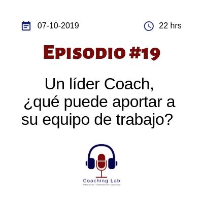 Portada episodio 19 Un líder coach ¿qué puede aportar a su equipo de trabajo?